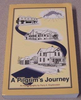 A Pilgrim's Journey: An Autobiography: Perry A. Klopfenstein