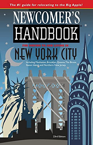 9781937090593: Newcomer's Handbook for Moving to and Living in New York City: Including Manhattan, Brooklyn, Queens, The Bronx, Staten Island, and Northern New Jersey