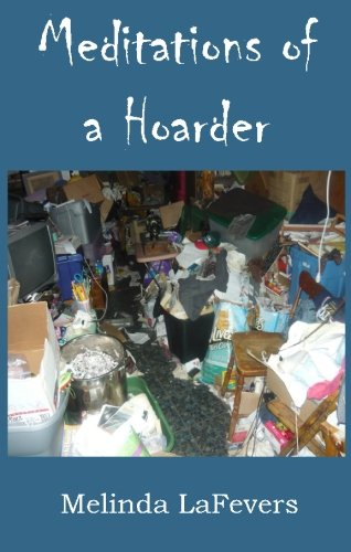 9781937105730: Meditations of a Hoarder