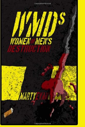 9781937108151: WMDs: Women of Men's Destruction