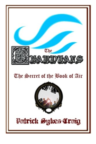 9781937108281: The Guardians: The Secret of the Book of Air