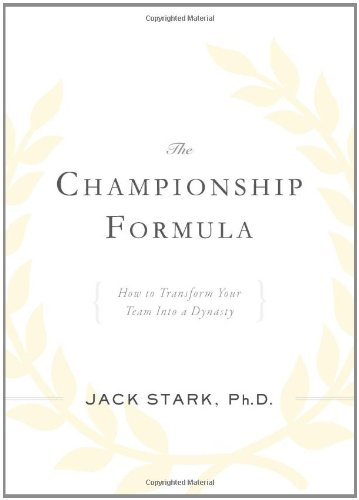9781937110017: The Championship Formula: How to Transform Your Team Into a Dynasty
