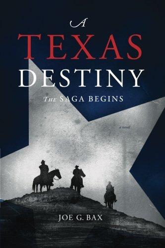 9781937110413: A Texas Destiny: The Saga Begins