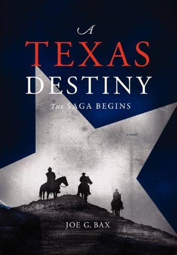 9781937110451: A Texas Destiny: the Saga Begins
