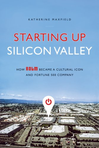9781937110628: Starting Up Silicon Valley: How Rolm Became a Cultural Icon and Fortune 500 Company