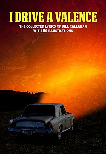 9781937112158: I Drive a Valence: The Collected Lyrics of Bill Callahan