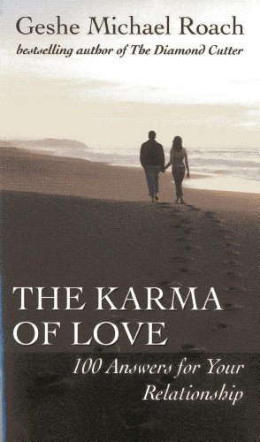 The Karma of Love: 100 Answers for Your Relationship, from the Ancient Wisdom of Tibet: Roach, ...
