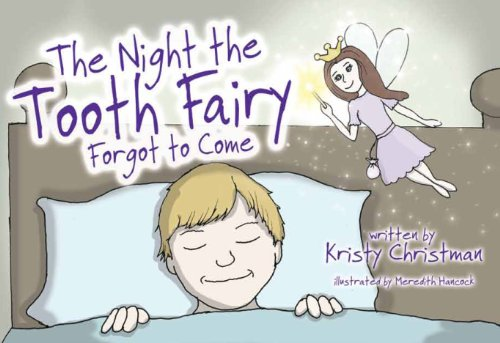 9781937121419: The Night The Tooth Fairy Forgot To Come