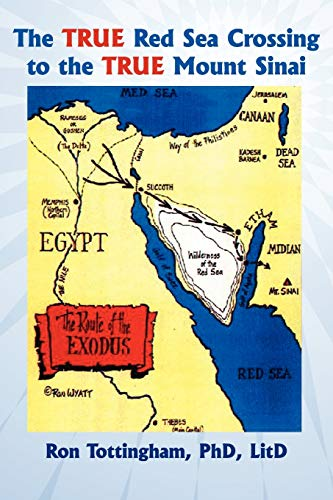 9781937129286: The True Red Sea Crossing to the True Mount Sinai