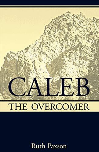 Caleb the Overcomer: Ruth Paxson