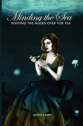 9781937131210: Minding the Sea: Inviting Muses Over for Tea