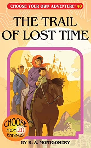 The Trail of Lost Time (Choose Your: R. A. Montgomery