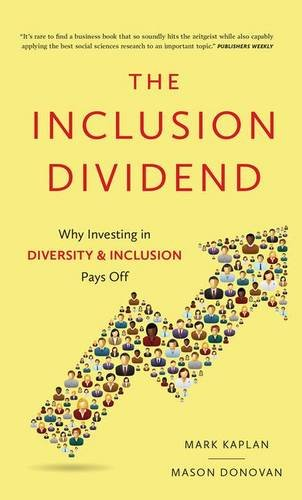 9781937134402: Inclusion Dividend: Why Investing in Diversity & Inclusion Pays off