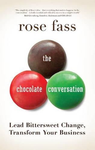 9781937134495: Chocolate Conversation: Lead Bittersweet Change, Transform Your Business