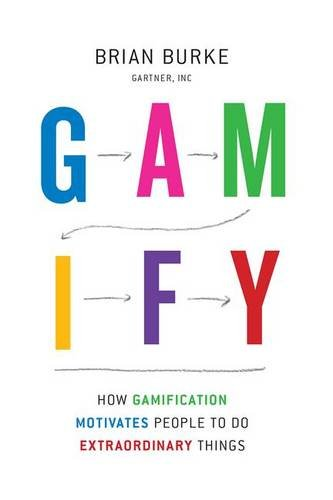 9781937134853: Gamify: How Gamification Motivates People to Do Extraordinary Things