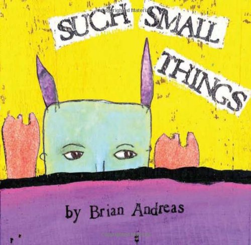 Such Small Things: Brian Andreas