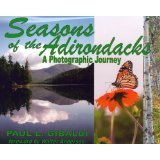 Seasons of the Adirondacks - A Photographic Journey: Gibaldi, Paul L