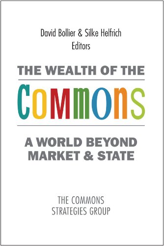 The Wealth of the Commons: A World: Bollier, David, Mr.