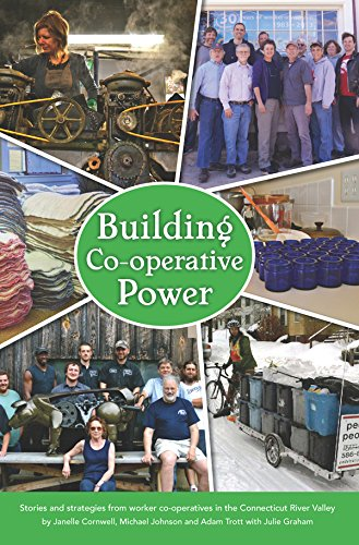 9781937146467: Building Co-operative Power: Stories and Strategies from Worker Co-operatives in the Connecticut River Valley