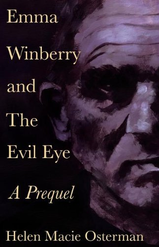 9781937148140: Emma Winberry and the Evil Eye: A Prequel.