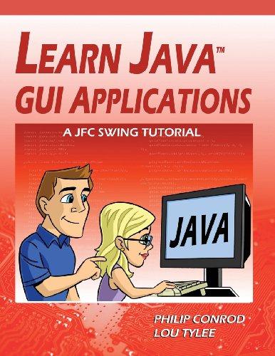 9781937161552: Learn Java GUI Applications: A JFC Swing