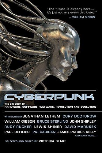 Cyberpunk: Stories of Hardware, Software, Wetware, Evolution,: Victoria Blake