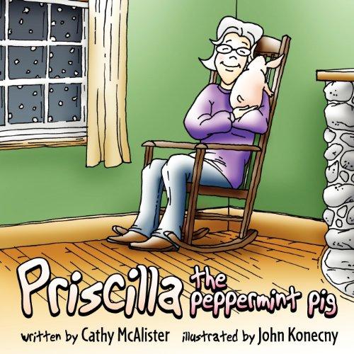 9781937165048: Priscilla the Peppermint Pig
