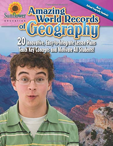 9781937166007: Amazing World Records of Geography: 20 Innovative, Easy-to-Integrate Lesson Plans Teach Key Concepts and Motivate All Students!