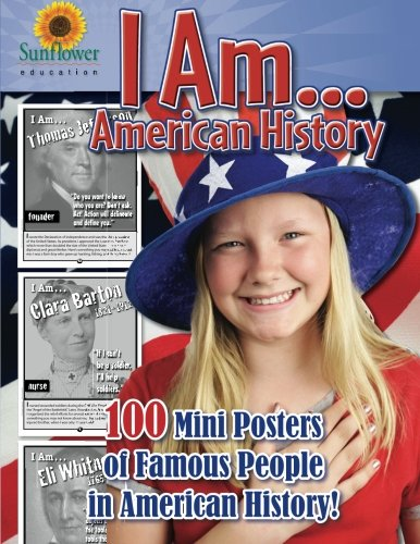 I Am.American History: 100 Mini Posters of: Sunflower Education