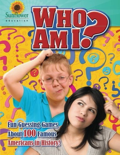 Who Am I?: Fun Guessing Games about: Sunflower Education