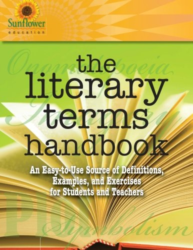 9781937166113: The Literary Terms Handbook: An Easy-to-Use Source of Definitions, Examples, and Exercises for Students and Teachers
