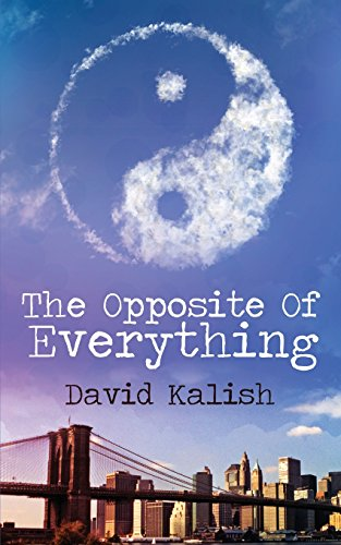 9781937178437: The Opposite of Everything