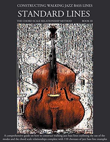 9781937187118: Constructing Walking Jazz Bass Lines Book III - Walking Bass Lines - Standard Lines - The Modes & the chord scale relationship method