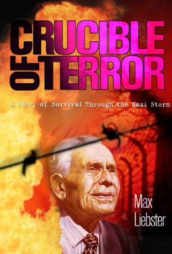 9781937188016: Crucible of Terror: A Story of Survival Through the Nazi Storm