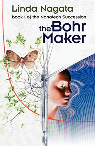 The Bohr Maker (The Nanotech Succession) (Volume: Nagata, Linda