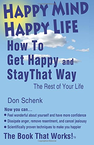 9781937201074: Happy Mind Happy Life: How to Get Happy and Stay That Way the Rest of Your Life