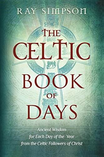 9781937211127: Daily Light from the Celtic Saints: A Year's Worth of Ancient Wisdom to Bring New Meaning to Modern Life