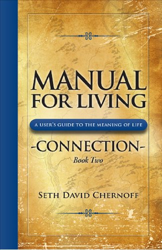 Manual For Living, Book 2: Connection- A: Seth David Chernoff