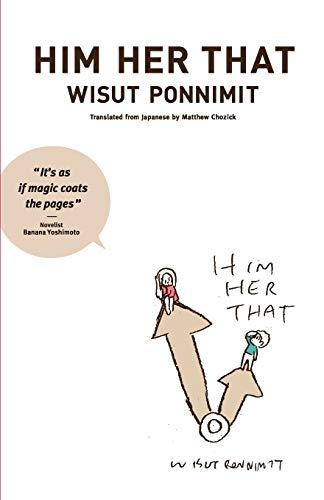 Him Her That: Wisut Ponnimit