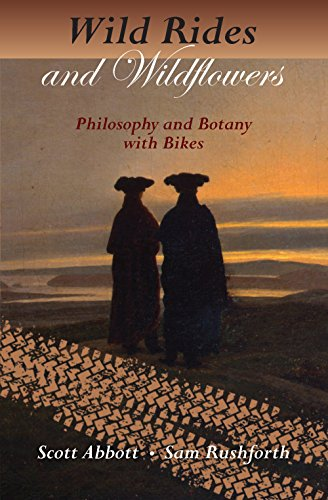 9781937226237: Wild Rides and Wildflowers: Philosophy and Botany with Bikes