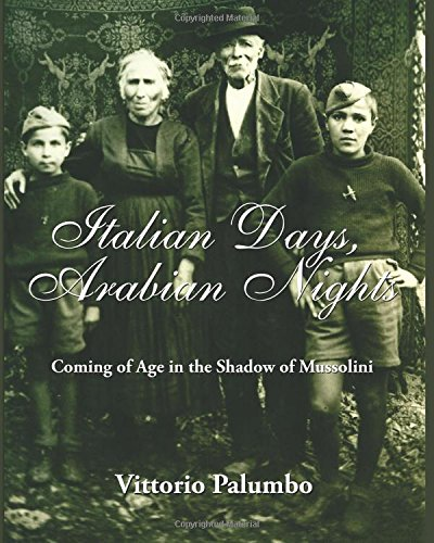 9781937228002: Italian Days, Arabian Nights Coming of Age in the Shadow of Mussolini