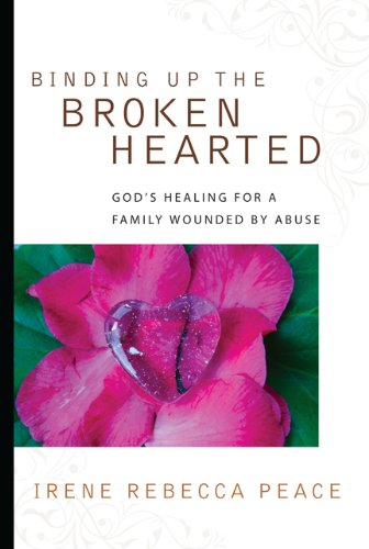 Binding Up The Brokenhearted: Irene Rebecca Peace