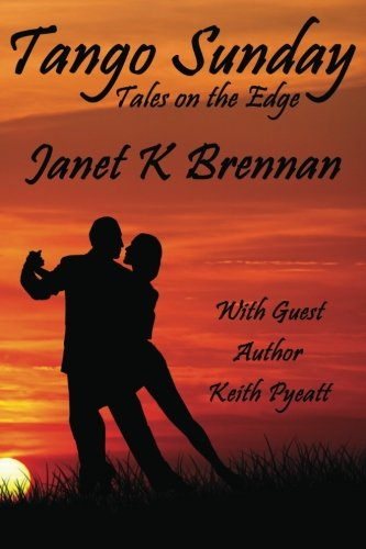 Tango Sunday: Tales On the Edge: Janet K. Brennan