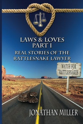 Laws & Loves: Real Stories of the: Miller, Jonathan
