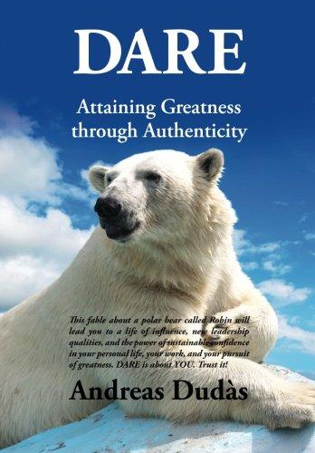 9781937247072: Dare: Attaining Greatness Through Authenticity