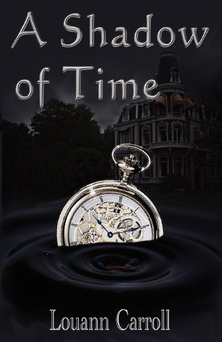 A Shadow of Time: Carroll, Louann