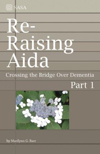9781937257149: Re-Raising Aida: Crossing the Bridge Over Dementia