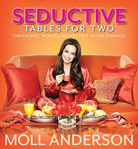 9781937268039: SeductiveTables For Two: Tablescapes, Picnics, and Recipes That Inspire Romance