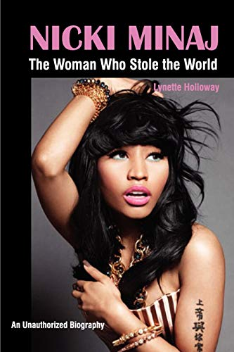 9781937269302: Nicki Minaj: The Woman Who Stole the World