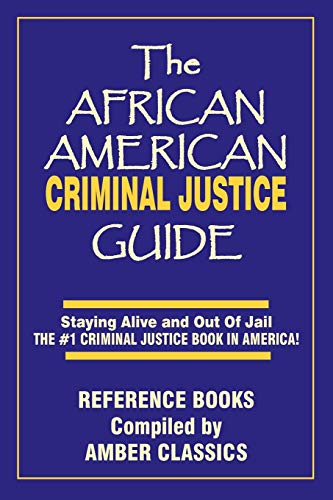 9781937269326: The African American Criminal Justice Guide: Staying Alive and Out of Jail -The #1 Criminaljustice Guidein America